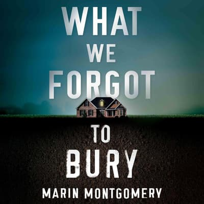 What We Forgot to Bury by Marin Montgomery audiobook