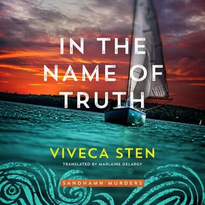 In the Name of Truth by Viveca Sten audiobook