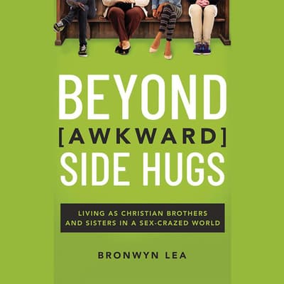 Beyond Awkward Side Hugs by Bronwyn Lea audiobook