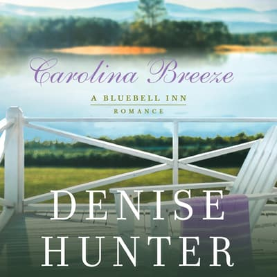 Carolina Breeze by Denise Hunter audiobook