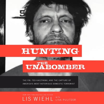 Hunting the Unabomber by Lis Wiehl audiobook