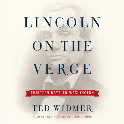 Lincoln on the Verge by Ted Widmer audiobook