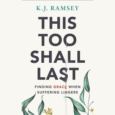 This Too Shall Last by K.J. Ramsey audiobook