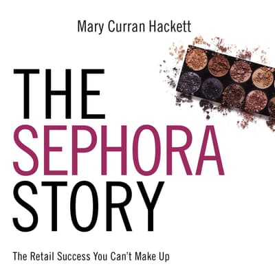 The Sephora Story by Mary Curran-Hackett audiobook