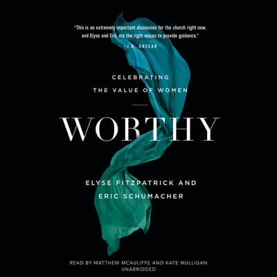 Worthy by Elyse Fitzpatrick audiobook