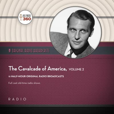 The Cavalcade of America, Collection 2 by Black Eye Entertainment audiobook