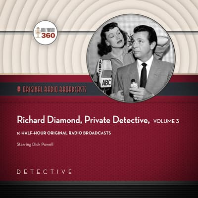 Richard Diamond, Private Detective, Collection 3 by Black Eye Entertainment audiobook