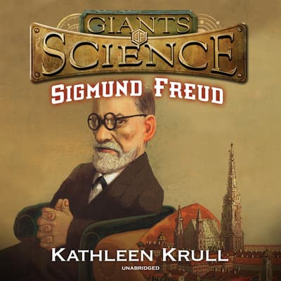 Sigmund Freud by Kathleen Krull audiobook