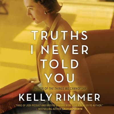 Truths I Never Told You by Kelly Rimmer audiobook