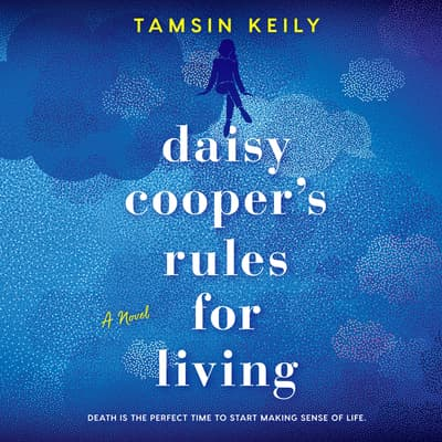 Daisy Cooper's Rules for Living by Tamsin Keily audiobook