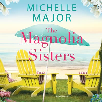 The Magnolia Sisters by Michelle Major audiobook