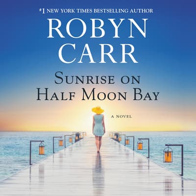 Sunrise on Half Moon Bay by Robyn Carr audiobook