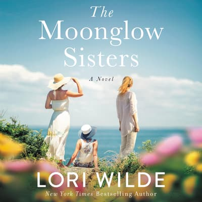 The Moonglow Sisters by Lori Wilde audiobook