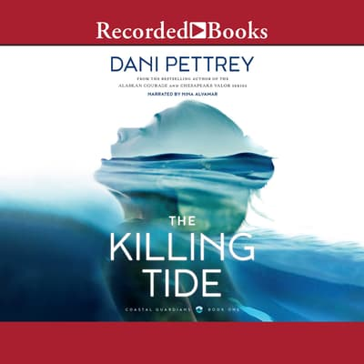 The Killing Tide by Dani Pettrey audiobook