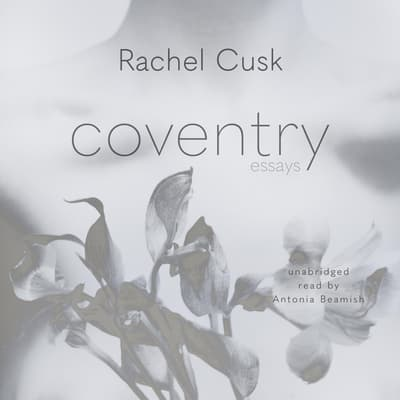Coventry by Rachel Cusk audiobook