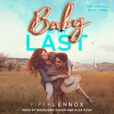 Baby, Be My Last by Piper Lennox audiobook