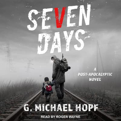Seven Days by G. Michael Hopf audiobook