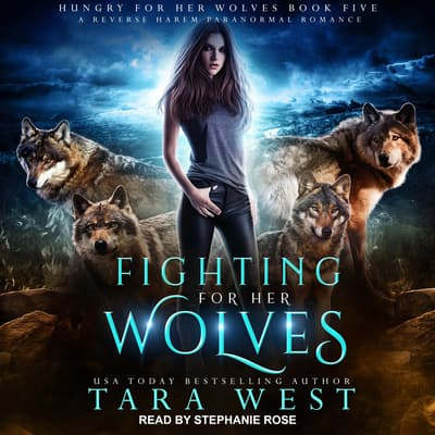 Fighting for Her Wolves by Tara West audiobook