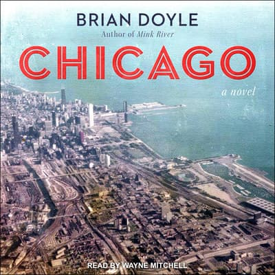 Chicago by Brian Doyle audiobook