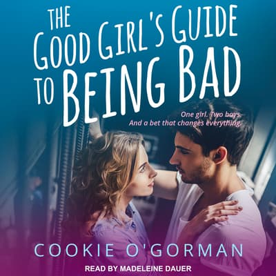 The Good Girl's Guide to Being Bad by Cookie O'Gorman audiobook