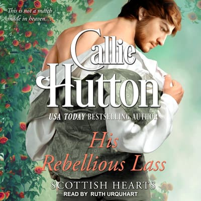 His Rebellious Lass by Callie Hutton audiobook