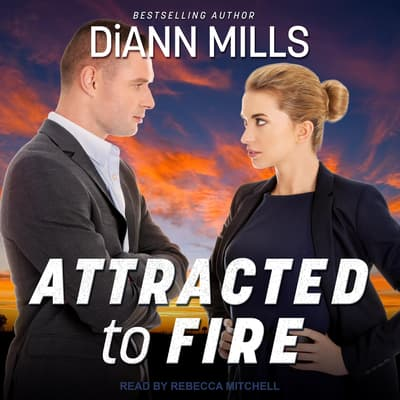 Attracted to Fire by DiAnn Mills audiobook