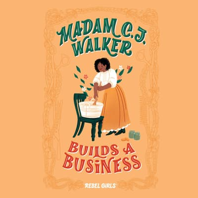 Madam C.J. Walker Builds a Business by Rebel Girls audiobook