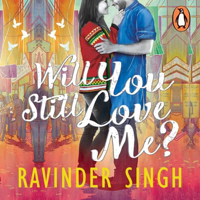 Will You Still Love Me? by Ravinder Singh audiobook