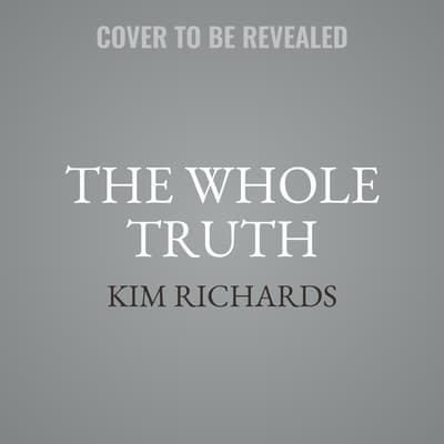 The Whole Truth by Kim Richards audiobook