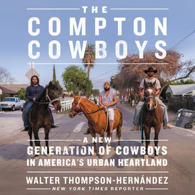 The Compton Cowboys by Walter Thompson-Hernández audiobook