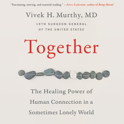 Together by Vivek H. Murthy audiobook