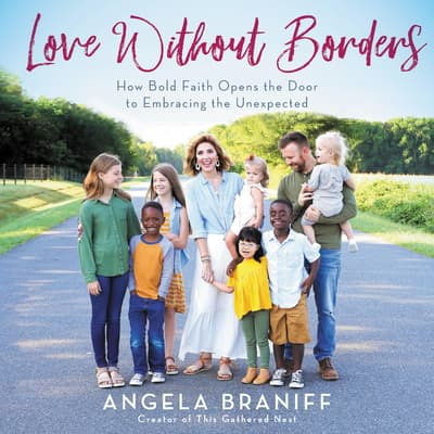 Love Without Borders by Angela Braniff audiobook