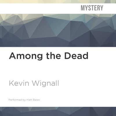 Among the Dead by Kevin Wignall audiobook