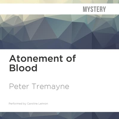 Atonement of Blood by Peter Tremayne audiobook