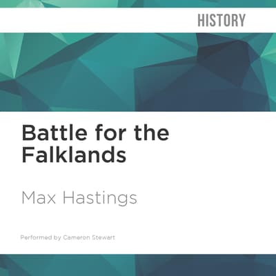 The Battle for the Falklands by Max Hastings audiobook