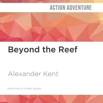 Beyond the Reef by Alexander Kent audiobook