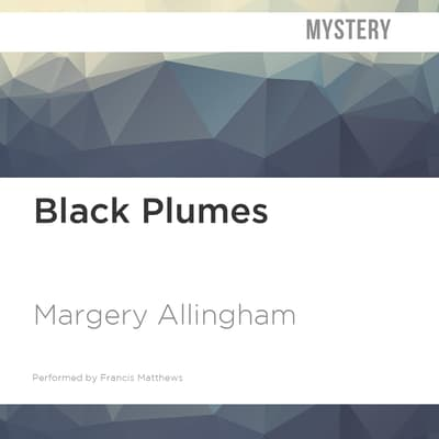 Black Plumes by Margery Allingham audiobook