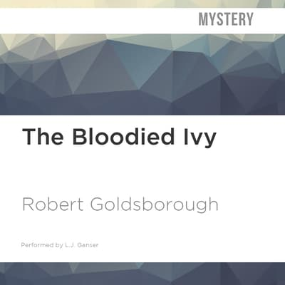 The Bloodied Ivy by Robert Goldsborough audiobook