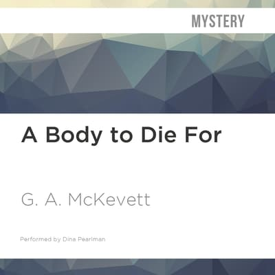 A Body to Die For by G. A. McKevett audiobook