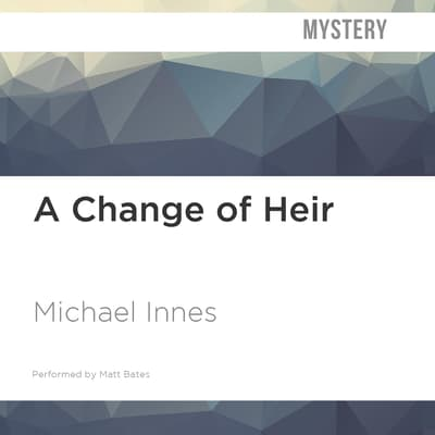 A Change of Heir by Michael Innes audiobook