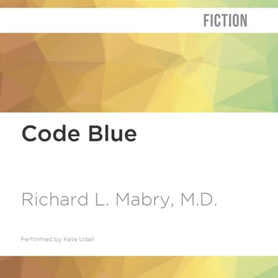 Code Blue by Richard L. Mabry audiobook
