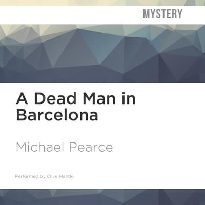 A Dead Man in Barcelona by Michael Pearce audiobook
