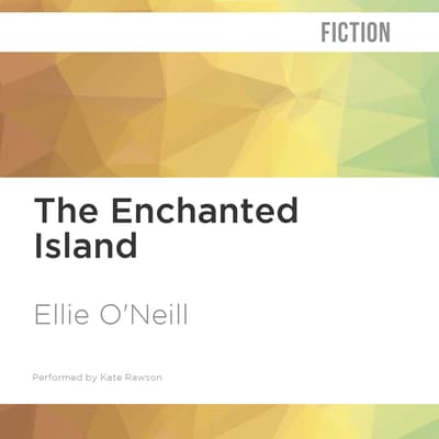 The Enchanted Island by Ellie O'Neill audiobook