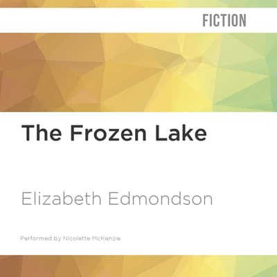 The Frozen Lake by Elizabeth Edmondson audiobook