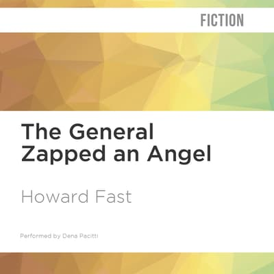 The General Zapped an Angel by Howard Fast audiobook