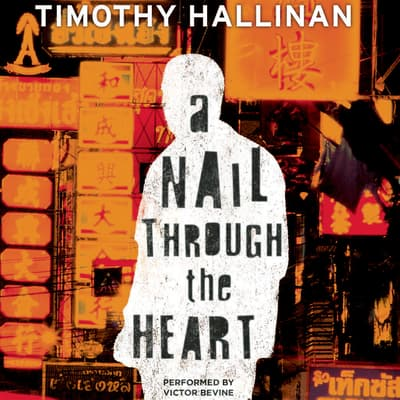 A Nail Through the Heart by Timothy Hallinan audiobook