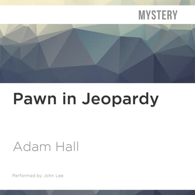 Pawn in Jeopardy by Adam Hall audiobook