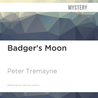 Badger's Moon by Peter Tremayne audiobook