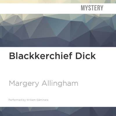 Blackkerchief Dick by Margery Allingham audiobook