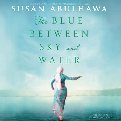 The Blue Between Sky and Water by Susan Abulhawa audiobook